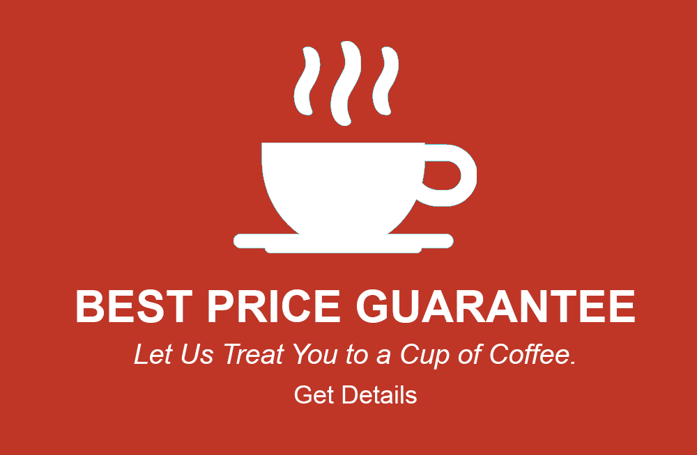 Best Price Guarantee or we will buy you a cup of coffee. Get details.