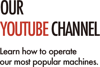Our YouTube Channel. Learn how to operate our most popular machines.